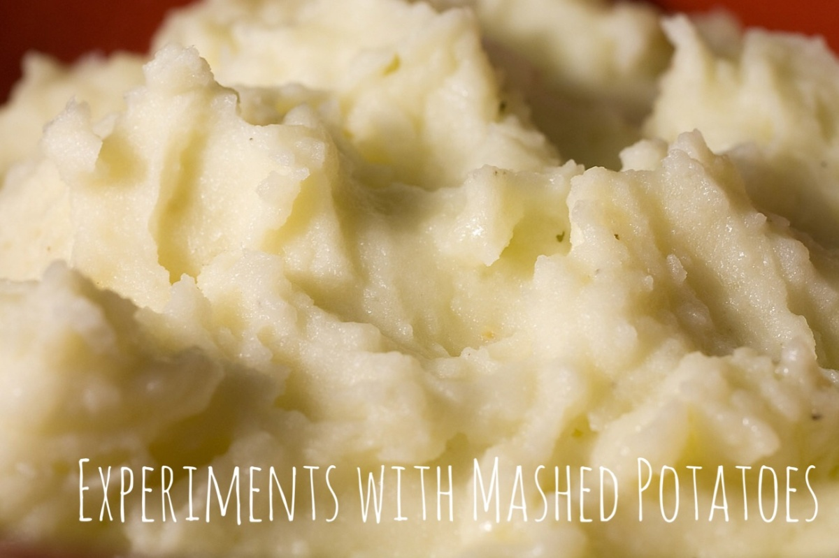 Experimenting with mashed potatoes - Part 1